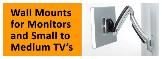 Monitor Wall Mounts and TV Wall Mounts for Small to Medium TV's